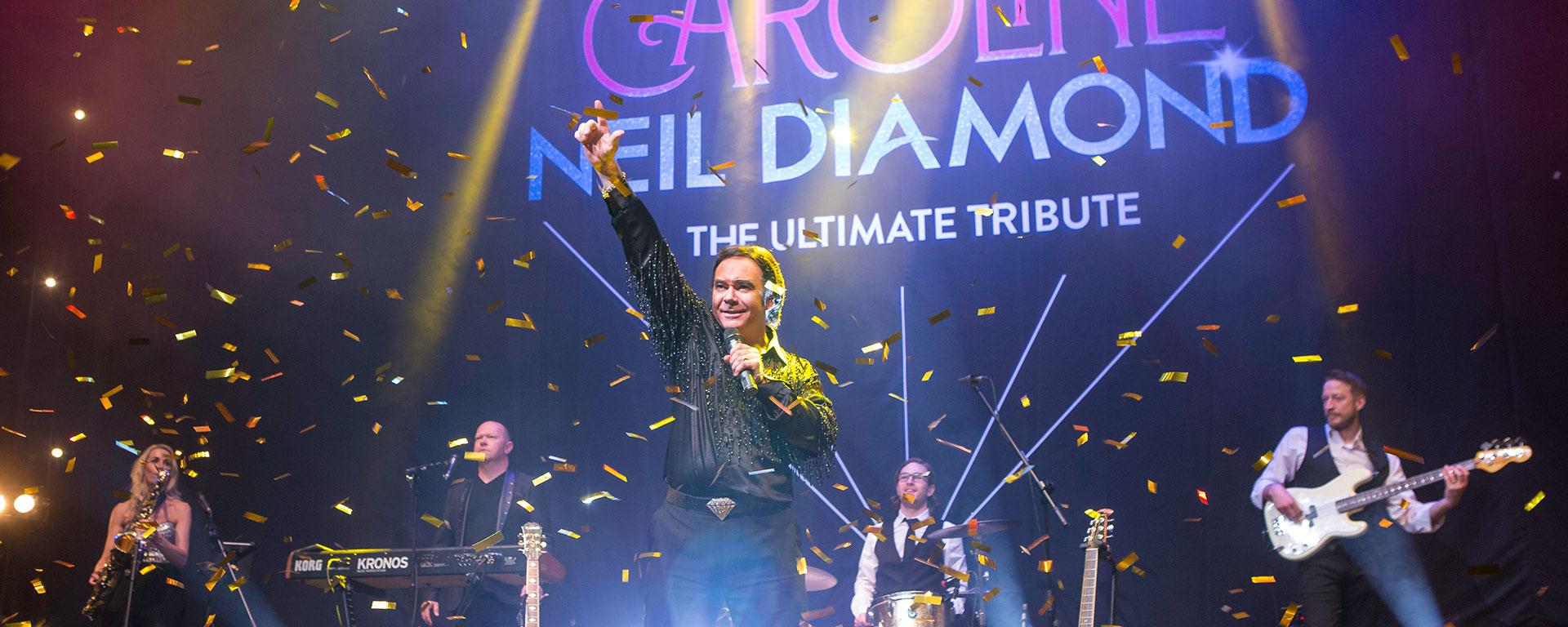 Sweet Caroline - The Ultimate Tribute to Neil Diamond