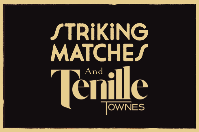 Striking Matches + Tenille Townes